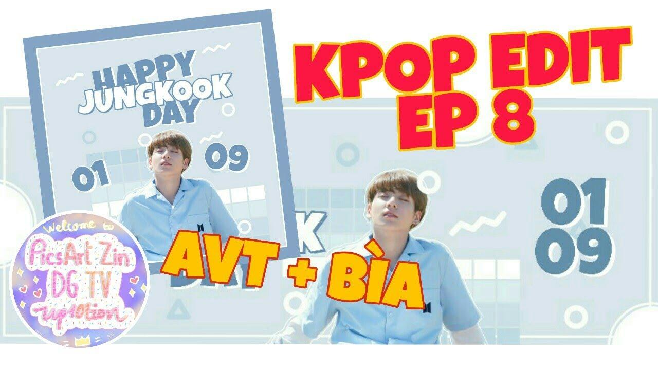 #81 [PicsArt]: Hướng dẫn des combo Avatar + Bìa Facebook mừng sinh nhật idol | Kookie | By Zin DG