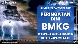Peringatan Dini Bmkg Besok, Jumat 22 Oktober 2021: Waspada Cuaca Ekstrem Di Beberapa Wilayah