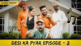 Desi Ka Pyar | Episode 02 - Comedy Video | PLAYREEL |