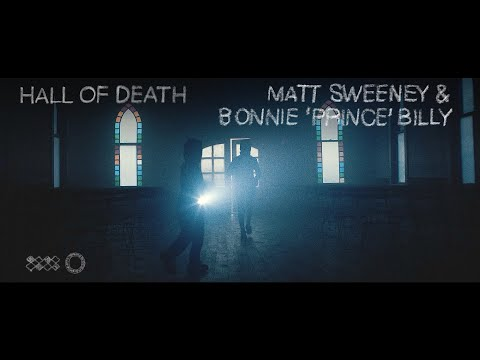 """Matt Sweeney & Bonnie """"Prince"""" Billy """"Hall of Death"""" (Official Music Video)"""
