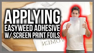 EasyWeed Adhesive with Screen Print Foils