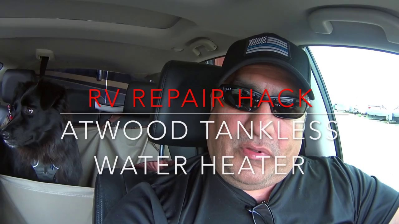 Rv Repair Hack Atwood Tankless Water Heater Youtube