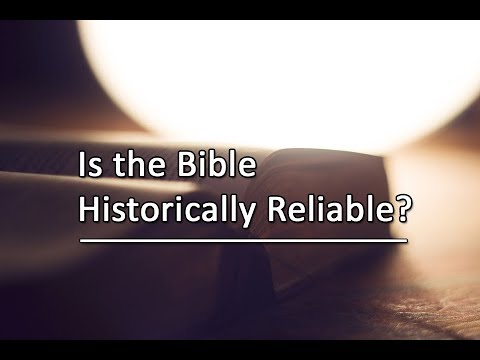 Is the Bible Historically Reliable?