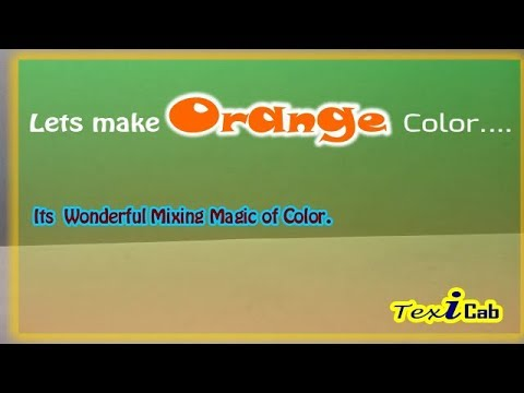 Orange Color making by mixing of Red & Yellow Color.