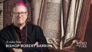 Bishop Barron on Atheism and Philosophy