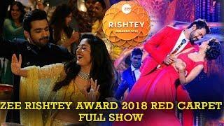 Zee Rishtey Awards 2018 Full Show | Red Carpet | Zee Tv Awards Show 2018 Full Show