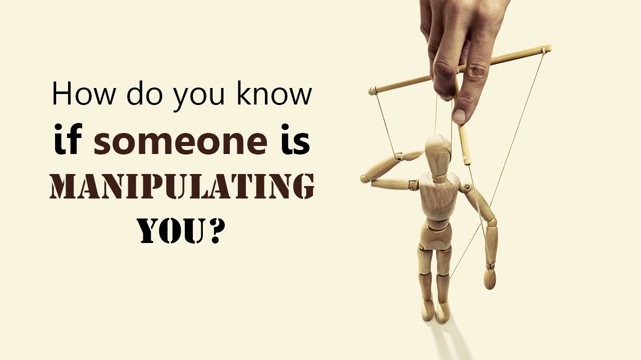 How do you know if someone is manipulating you