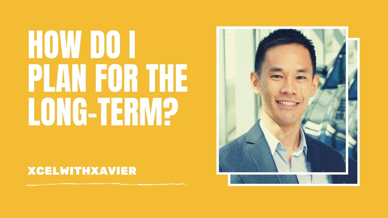 XcelwithXavier: How Do I Plan for the Long-Term?