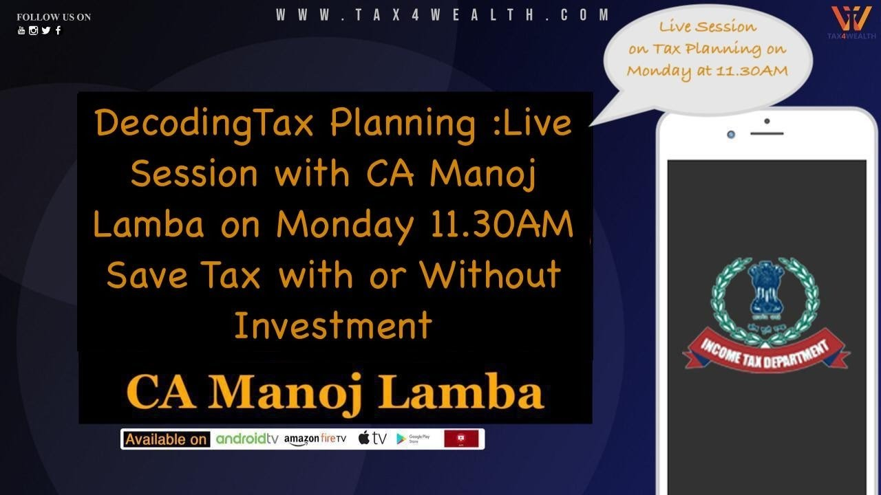 Live Session with CA Manoj Lamba on Monday 11.30AM Save Tax with or Without Investment
