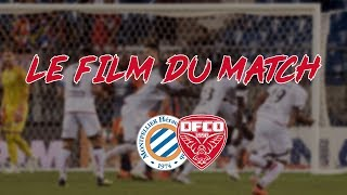 LE FILM DU MATCH #1 MONTPELLIER VS DIJON I HD
