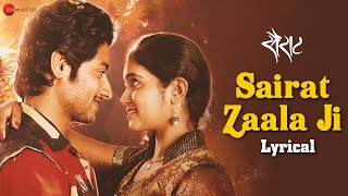 Sairat Zaala Ji - Lyrical | Sairat | Ajay Atul | Rinku Rajguru & Akash Thosar | Nagraj Manjule