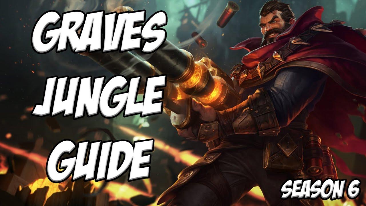 Download Graves Jungle Guide Season 6 - League Of Legends
