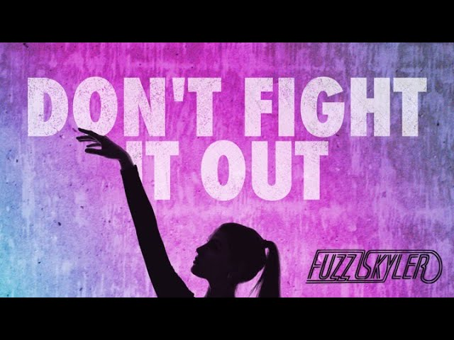 Music of the Day: Fuzz Skyler - Don't Fight It Out