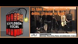 EXPLOSIÓN SOCIAL /«mucha policía, poca diversión» 35 AÑOS DESPUES ES DELITO