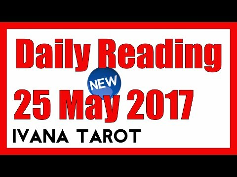 ❤️ NEW ‼️  Daily Reading all 12 signs, 25 May 2017