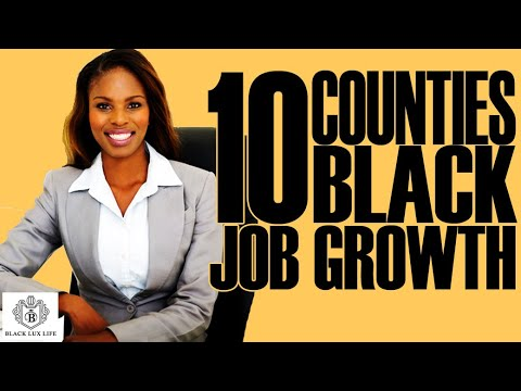 Black Excellist:  Top 10 Counties for Future Job Growth for African Americans