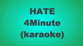 Hate(싫어) -4minute포미닛(karaoke) [ROM]