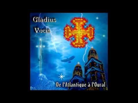 Gladius Vocis - Te souviens-tu - De l'Atlantique à l'Oural
