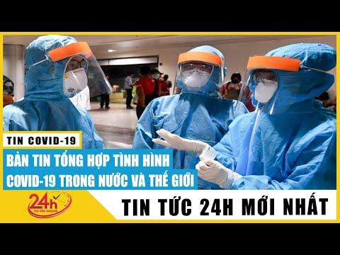 Tin Covid-19 Mới Nhất Hôm Nay | Diễn Biến Virus Corona ở Việt Nam | Điểm nóng Bắc Giang | TV24h