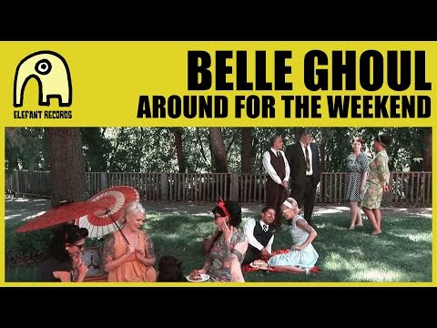 BELLE GHOUL - Around For The Weekend [Official]