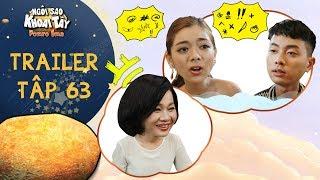 Ngôi sao khoai tây   trailer tập 63: Thuý Hạnh bức xúc chia sẻ với Nhân Kiên về lời bình phẩm của mẹ