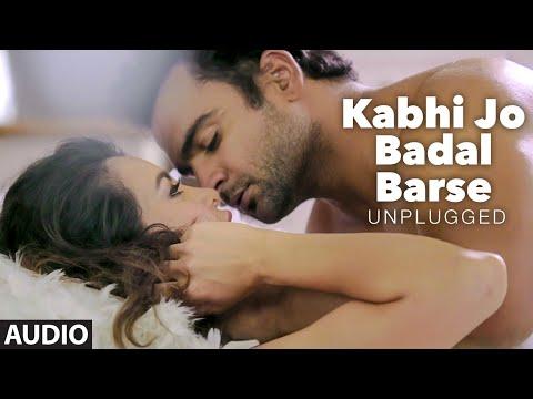'kabhi-jo-badal-barse-unplugged'-audio-song- -dj-chetas-ft.-arijit-singh- -sachin-joshi- -t-series