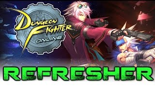 Dungeon Fighter Online - It's Back! (Refresher)