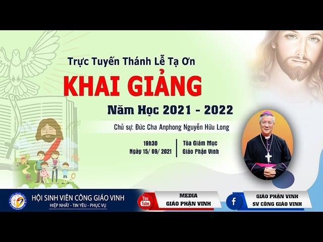 🔴Trực Tuyến Thánh Lễ Tạ Ơn Khai Giảng Năm 2021 - 2022 | 19h30', ngày 15.9.2021 | Giáo Phận Vinh
