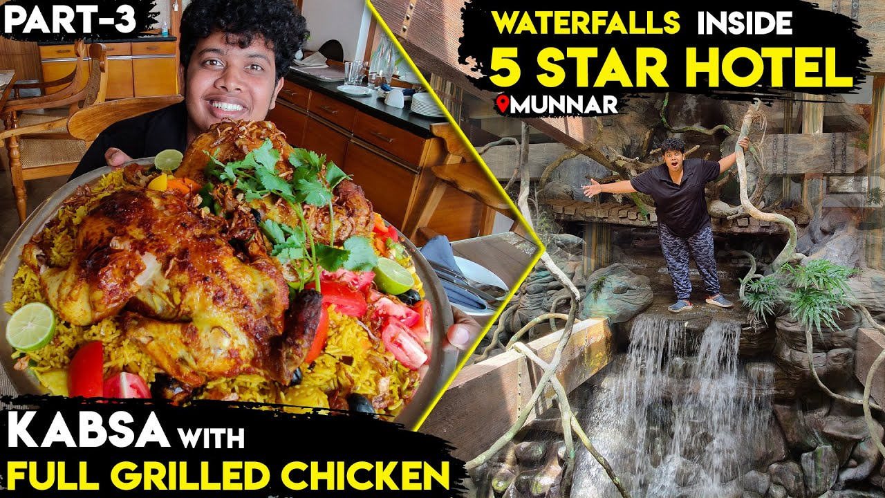 Full Grilled Chicken With Kabsa | Waterfalls Inside 5 Star Hotel - Munnar, Kerala