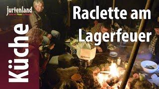 Kochen am Lagerfeuer - Raclette - Jurtenland