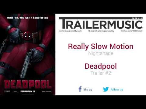 Deadpool  Trailer #2 Exclusive Music #2 Really Slow Motion  Nightshade