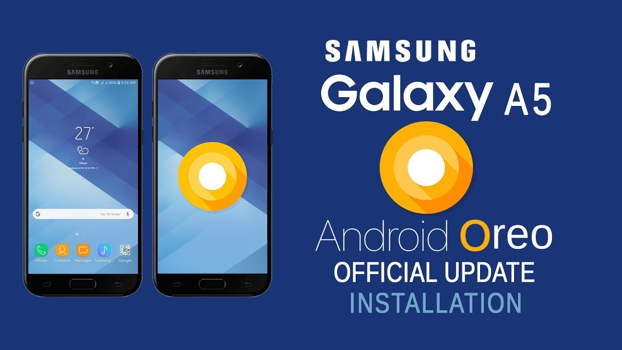 Samsung Galaxy A5 2017 Update 8 0 Oreo install Official