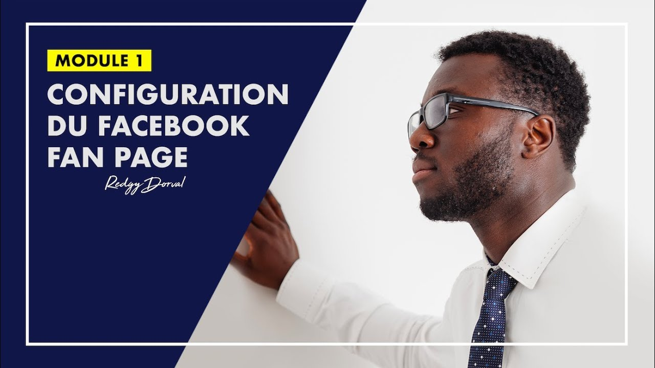 Configuration du Facebook Fan Page | MODULE 1