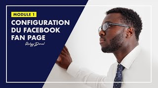 Configuration du Facebook Fan Page | MODULE 1