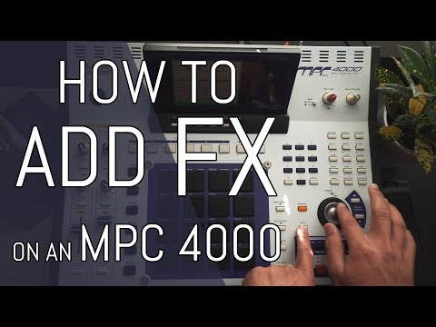 How to add effects & Basic Routing // MPC 4000 Beginner Tutorial
