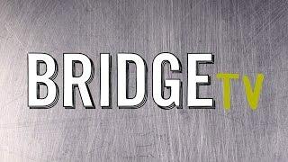 Bridge TV - January 24, 2015