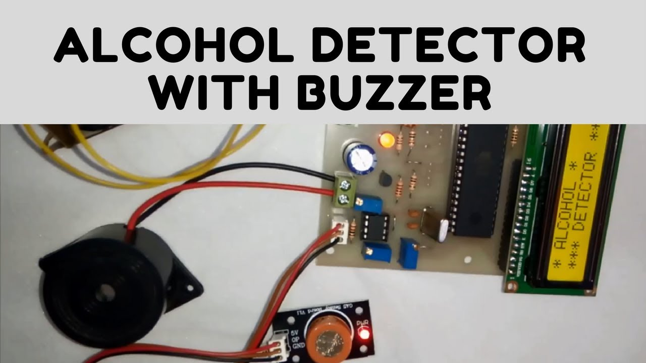 Alcohol detector with buzzer indicator mini project