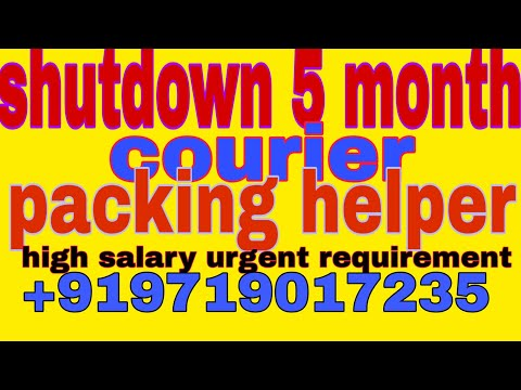 #JOBOFTHEDAY #shutdown job || 5month || courier packing helper