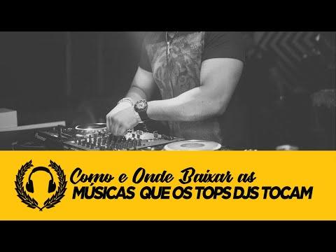 Como e Onde Baixar Músicas que os Top DJs Tocam | Dica DJ Premium