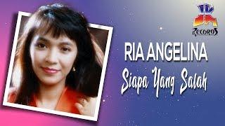 Ria Angelina - Siapa Yang Salah (Official Audio)