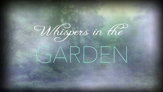 WHISPERS IN THE GARDEN (10_19_14)
