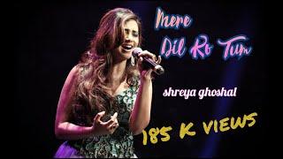 mere dil ko tum churake sanam by shreya gh