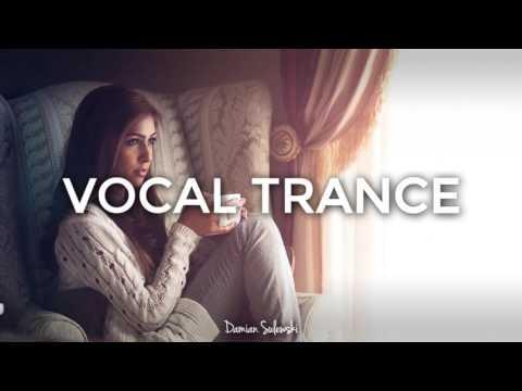 ♫ Amazing Emotional Vocal Trance Mix 2017 ♫ ¦ 42
