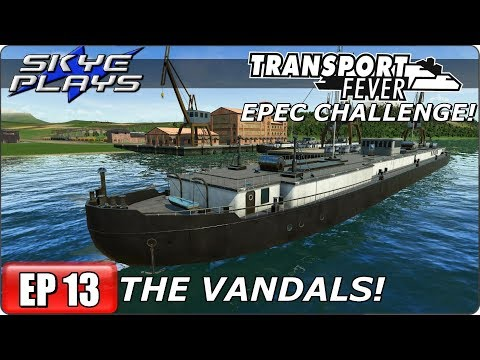 Transport Fever (Tycoon Game) Let's Play/Gameplay - EPEC Challenge Ep 13 - The Vandals!