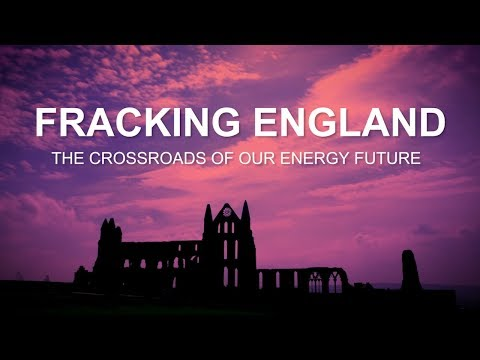 Fracking England: the crossroads of our energy future