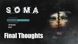 SOMA: My Final Thoughts