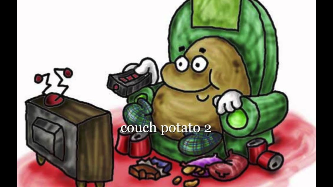 The Couch Potato Song Youtube