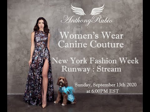 NYFW: Anthony Rubio Women's Wear and Canine Couture 2021 Spring Summer Virtual Runway