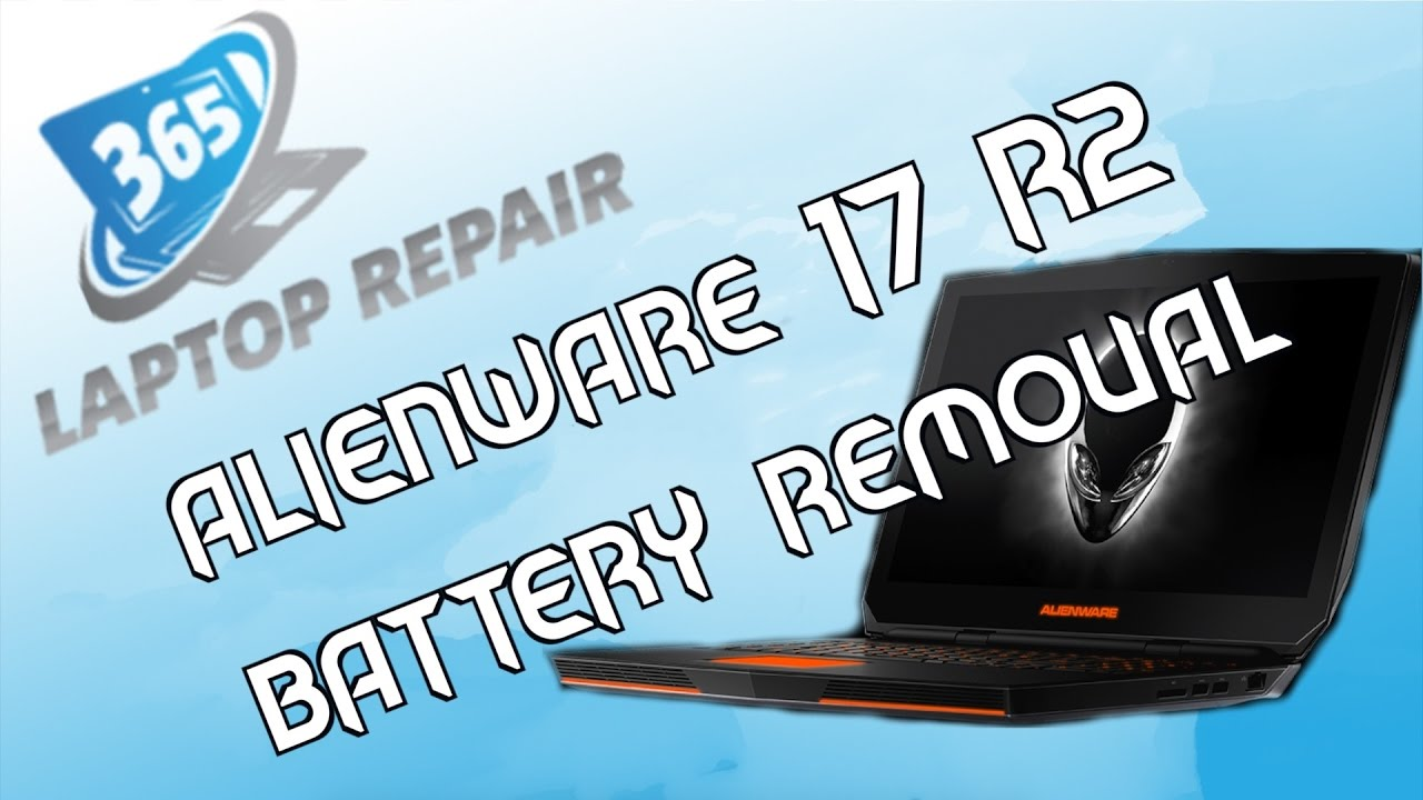 Alienware 17 R2 Battery Replacement- By 365