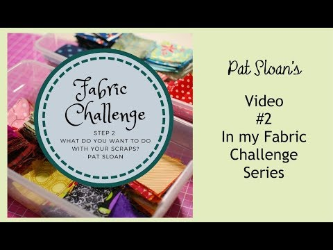 Pat Sloan Fabric  Sorting Scraps Video 2